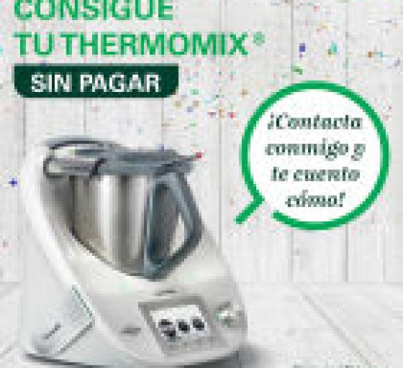 ¿Quien NO quiere un Thermomix® sin pagar?